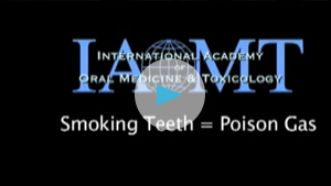 Educational Dentistry Videos Turlock - Smoking Teeth - Mercury Poison Gas